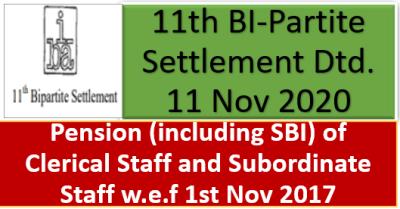 pension-including-sbi-of-clerical-staff-and-subordinate-staff-w-e-f-1st-nov-2017-11th-bi-partite-settlement-dtd-11-nov-2020