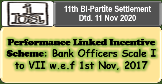 Performance Linked Incentive Scheme: Bank Officers Scale I to VII w.e.f 1st Nov, 2017: 11th BI-Partite Settlement Dtd. 11 Nov 2020