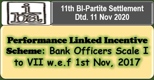 performance-linked-incentive-scheme-bank-officers-scale-i-to-vii-w-e-f-1st-nov-2017-11th-bi-partite-settlement-dtd-11-nov-2020