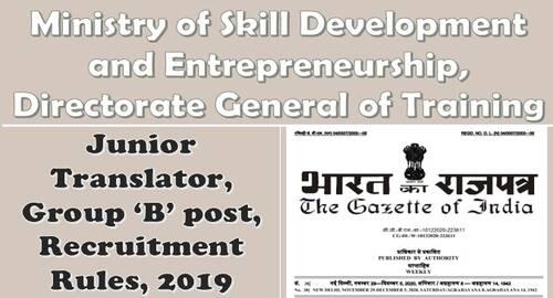 Junior Translator Group 'B' post Recruitment Rules – Directorate General of Training (Women Training), Ministry of Skill Development and Entrepreneurship