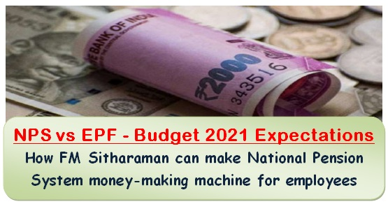NPS vs EPF – Budget 2021 Expectations: How FM Sitharaman can make National Pension System money-making machine for employees