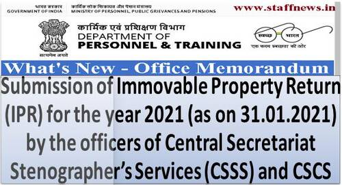 Submission of Immovable Property Return for the year 2021 by the officers of CSSS and CSCS : DoPT Order