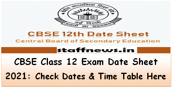 CBSE Class 12 Exam Date Sheet 2021: Check Dates & Time Table Here