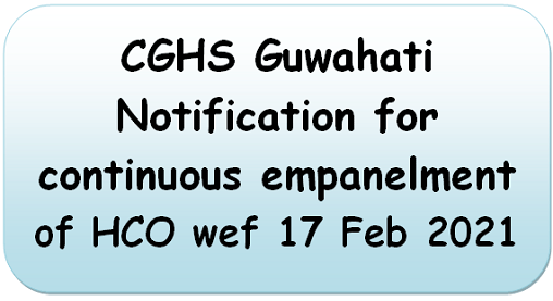 cghs-guwahati-notification-for-continuous-empanelment-of-hco-wef-17-feb-2021