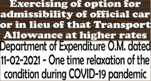 exercising-of-option-for-admissibility-of-official-car-or-in-lieu-of-that-transport-allowance-at-higher-rates
