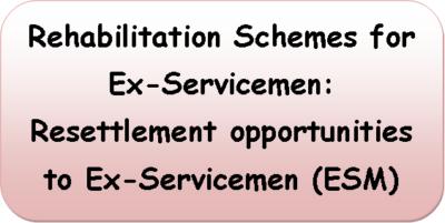 rehabilitation-schemes-for-ex-servicemen-resettlement-opportunities-to-ex-servicemen-esm