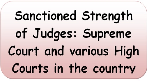 Sanctioned Strength of Judges: Supreme Court and various High Courts in the country as on 3 Feb 2021