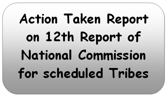 Action Taken Report on 12th Report of National Commission for scheduled Tribes