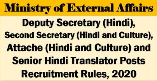 Deputy Secretary (Hindi), Second Secretary (Hindi and Culture), Attache (Hindi and Culture) and Senior Hindi Translator Posts Recruitment Rules, 2020: Ministry of External Affairs
