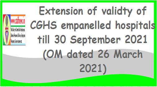 extension-of-validty-of-cghs-empanelled-hospitals-till-30-september-2021om-dated-26-march-2021
