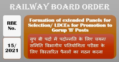 Formation of extended Panels for Selections/LDCEs for Promotion to Group 'B' posts: RBE No. 15/2021