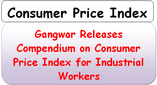gangwar-releases-compendium-on-consumer-price-index-for-industrial-workers