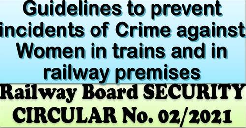Guidelines to prevent incidents of Crime against Women in trains and in railway premises: Railway Board Security Circular No. 02/2021