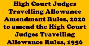 high-court-judges-travelling-allowance-amendment-rules-2020