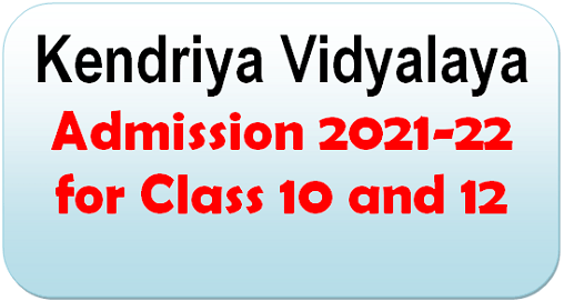 KV Admission 2021-22 for Class 10 and 12