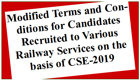 Modified Terms and Conditions for Candidates Recruited to Various Railway Services on the basis of CSE-2019