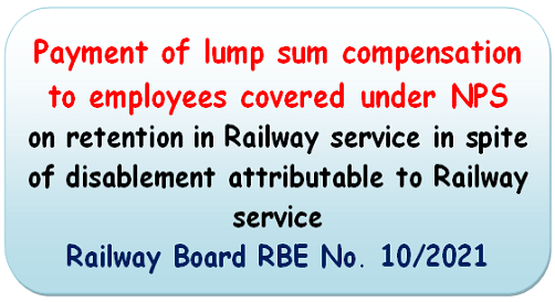 Payment of lump sum compensation to employees covered under NPS: Railway Board RBE No. 10/2021