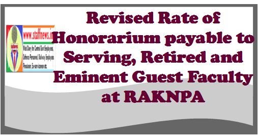 revised-rate-of-honorarium-payable-to-serving-retired-and-eminent-guest-faculty-at-raknpa