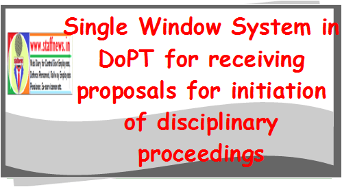 Single Window System in DoPT for receiving proposals for initiation of disciplinary proceedings