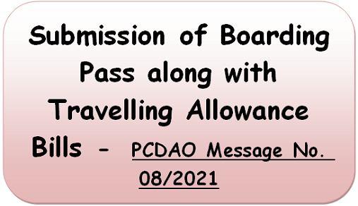 Submission of Boarding Pass along with Travelling Allowance Bills –  PCDAO Message No. 08/2021
