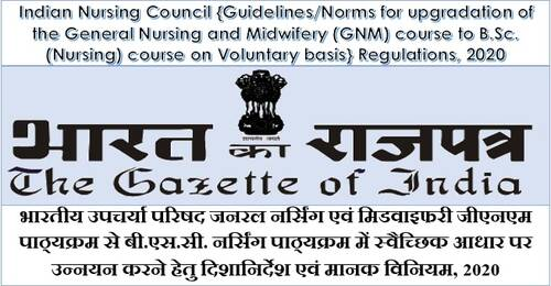 Upgradation of the General Nursing and Midwifery (GNM) course to B.Sc. (Nursing) course on Voluntary basis Regulations, 2020: Indian Nursing Council