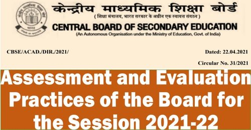 Assessment and Evaluation Practices of the Board for the Session 2021-22: CBSE Circular No. 31/2021