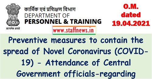 Attendance of Central Government officials: DoPT OM dated 19-04-2021 on Preventive measures to contain the spread of Novel Coronavirus