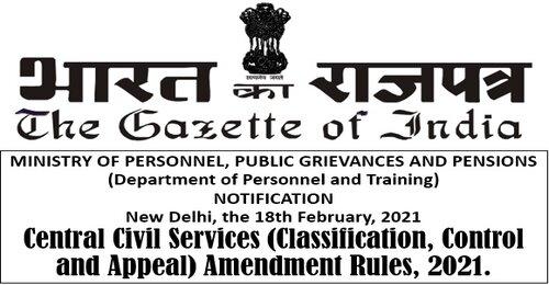 CCS (CCA) Amendment Rules, 2021 Notification dated 18-02-2021- All Group B & C posts