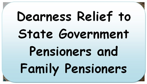 Dearness Relief to State Government Pensioners and Family Pensioners