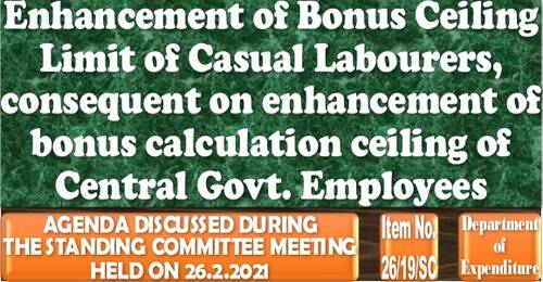 Enhancement of Bonus Ceiling Limit of Casual Labourers, consequent on enhancement i.ro. Central Govt. Employees: Item No. 29/19/SC Standing Committee Meeting