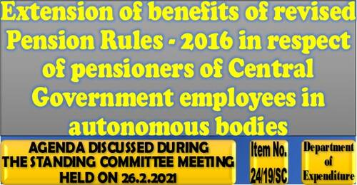 Extension of benefits of revised Pension Rules-2016 to Central Autonomous Bodies Pensioners: Item No. 24/19/SC Standing Committee Meeting