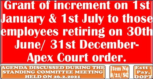 Grant of increment on 1st January & 1st July to those employees retiring on 30th June/ 31st December- Apex Court order