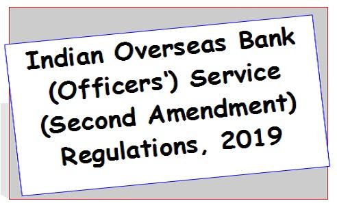 Indian Overseas Bank (Officers') Service (Second Amendment) Regulations, 2019