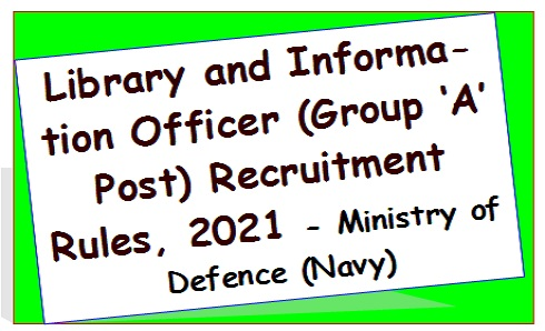 library-and-information-officer-group-a-post-recruitment-rules-2021-ministry-of-defence-navy