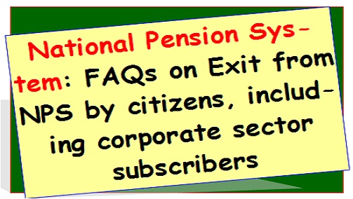 national-pension-system-faqs-on-exit-from-nps-by-citizens-including-corporate-sector-subscribers