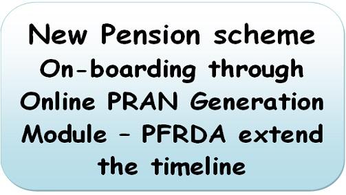 nps-on-boarding-through-online-pran-generation-module-pfrda-extend-the-timeline