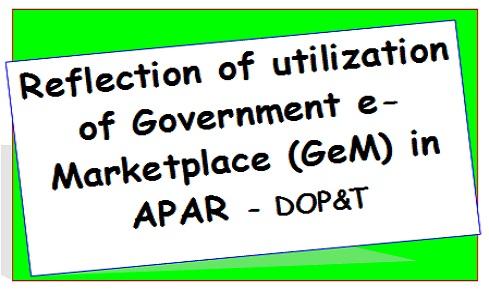 Reflection of utilization of Government e-Marketplace (GeM) in APAR – DOP&T