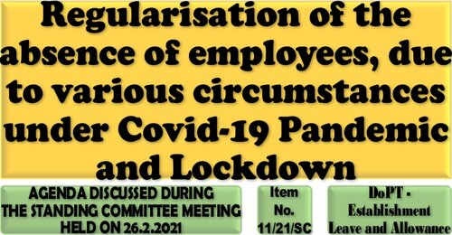 Regularisation of the absence of employees, due to various circumstances under Covid-19 Pandemic and Lockdown