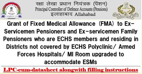 7th CPC Fixed Medical Allowance to Ex-Servicemen Pensioners/Family Pensioners -LPC-cum-datasheet with filling instructions: PCDA Circular No. 646