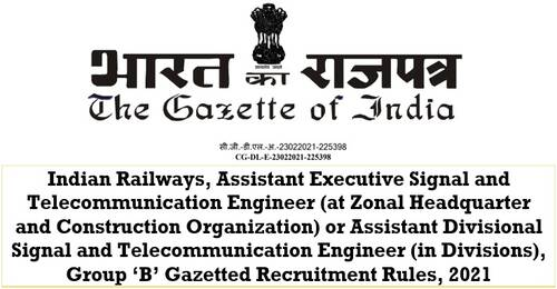 Assistant Executive Signal and Telecommunication Engineer at Zonal or Assistant Divisional Signal and Telecommunication Engineer (in Divisions) Indian Railways Recruitment Rules