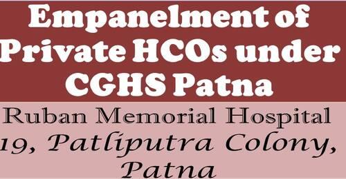 CGHS Patna: Continuous Empanelment of Ruban Memorial Hospital for 2 years