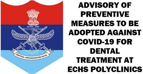 Dental Treatment at ECHS Polyclinics: Advisory of preventing measures to be adopted against Covid-19