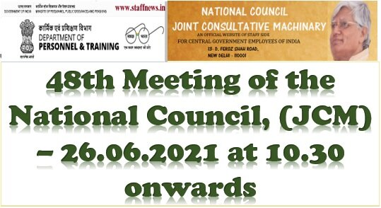 48th Meeting of the National Council, (JCM) – 26.06.2021 at 10.30 onwards