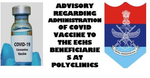 Advisory regarding administration of COVID Vaccine to the ECHS beneficiaries at Polyclinics: Order dated 04-06-2021