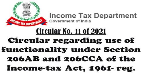 Circular regarding use of functionality under Section 206AB and 206CCA of the Income-tax Act, 1961: Circular No. 11 of 2021