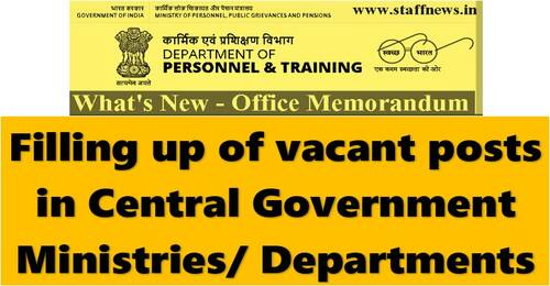Filling up of vacant posts in Central Government Ministries/ Departments: DoPT OM dated 03-06-2021