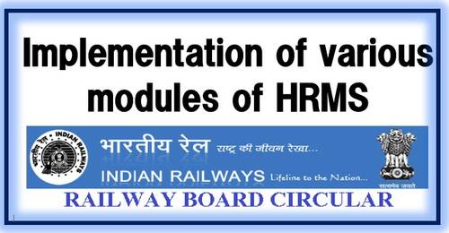 Implementation of various modules of HRMS – Manual practice may continue till 31.07.2021: Railway Board