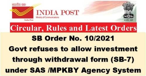 Investment through withdrawal form (SB-7) under SAS /MPKBY Agency System: SB Order No. 10/2021