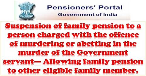 Suspension of family pension to a person charged with the offence of murdering: Railway Board OrderRBE 48/2021