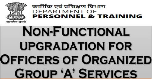 Non-Functional upgradation for Officers of Organized Group A Services– Joint Secretary Grade: DoP&T OM 05.07.2021